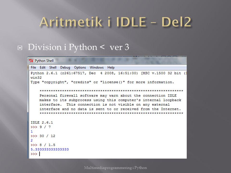  + addition och konkatenering  - subtraktion  * multiplikation  ** exponent  / division  % modulus  = == !=  and  or Multimediaprogrammering i Python