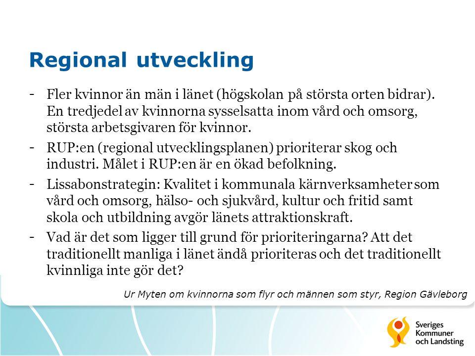 Regional utveckling - Fler kvinnor än män i länet (högskolan på största orten bidrar).