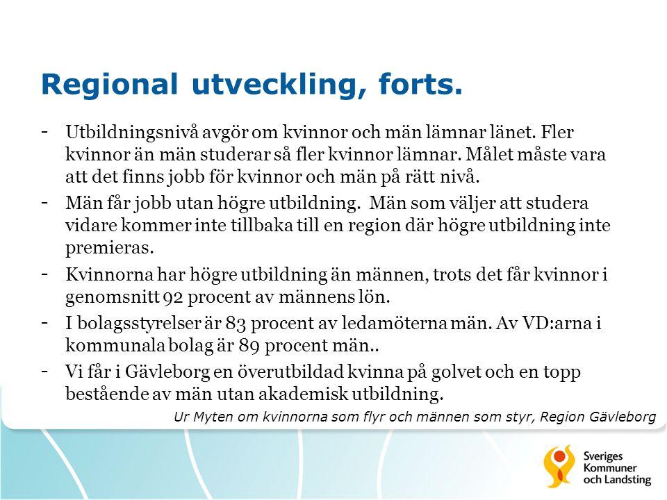 Regional utveckling, forts.- Utbildningsnivå avgör om kvinnor och män lämnar länet.