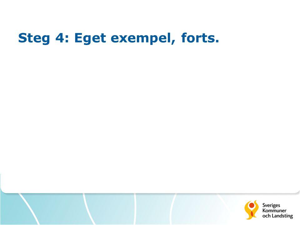 Steg 4: Eget exempel, forts.