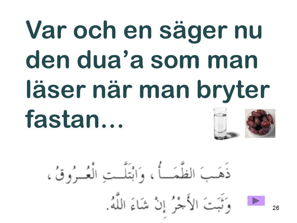 25 Böneutoparen ropar till bön (Salatul Maghrib)… Allahu Akbar