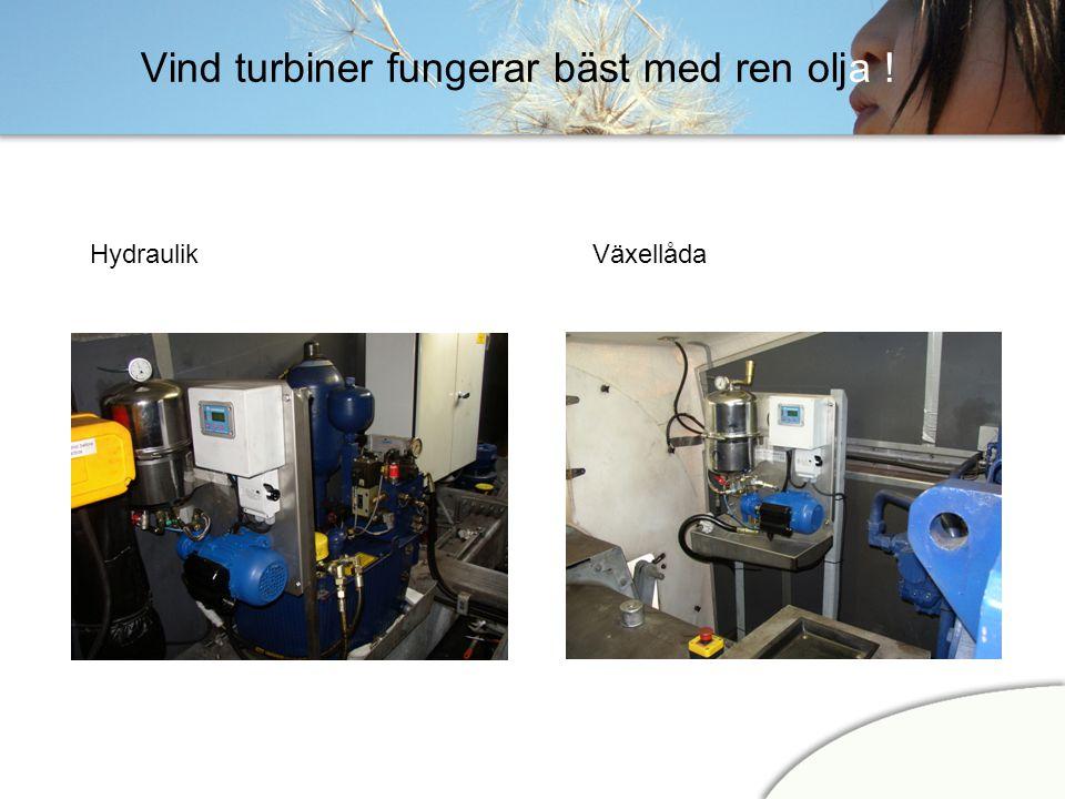 Vind turbiner fungerar bäst med ren olja ! Hydraulik Växellåda