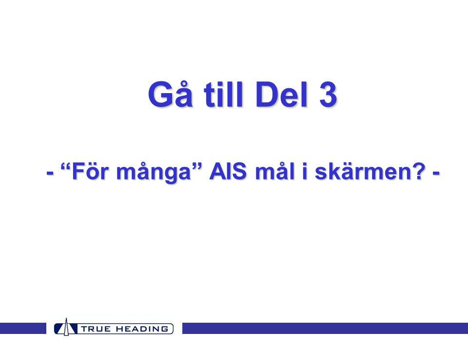 """Gå till Del 3 - """"För många"""" AIS mål i skärmen? -"""