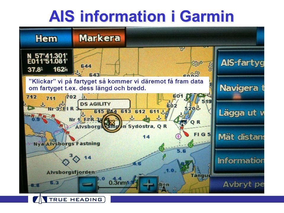 """AIS information i Garmin """"Klickar"""" vi på fartyget så kommer vi däremot få fram data om fartyget t.ex. dess längd och bredd."""