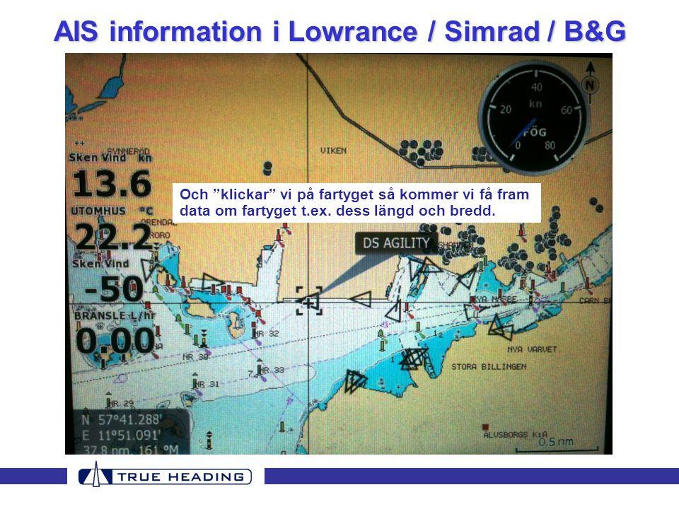 """AIS information i Lowrance / Simrad / B&G Och """"klickar"""" vi på fartyget så kommer vi få fram data om fartyget t.ex. dess längd och bredd."""