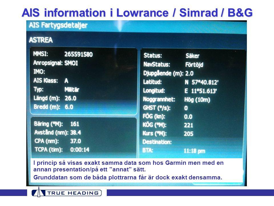 """AIS information i Lowrance / Simrad / B&G I princip så visas exakt samma data som hos Garmin men med en annan presentation/på ett """"annat"""" sätt. Grundd"""