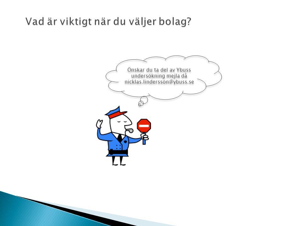 Önskar du ta del av Ybuss undersökning mejla då nicklas.lindersson@ybuss.se