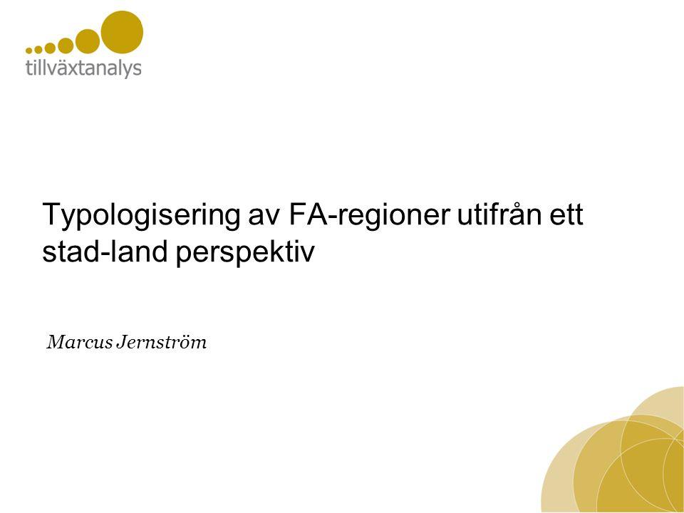 Typologisering av FA-regioner utifrån ett stad-land perspektiv Marcus Jernström
