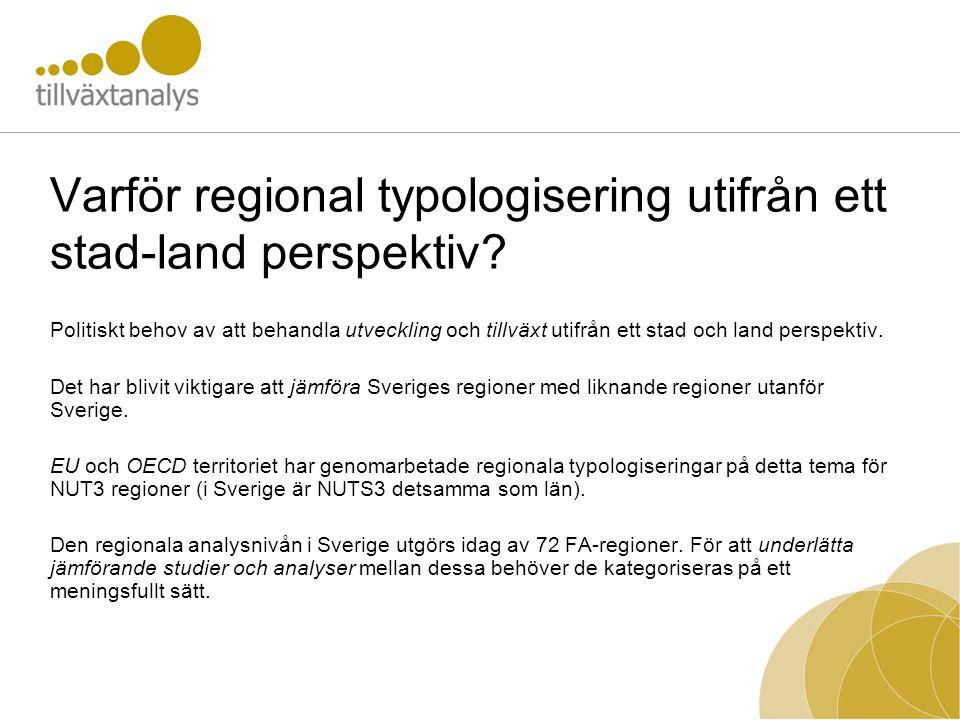 Varför regional typologisering utifrån ett stad-land perspektiv? Politiskt behov av att behandla utveckling och tillväxt utifrån ett stad och land per