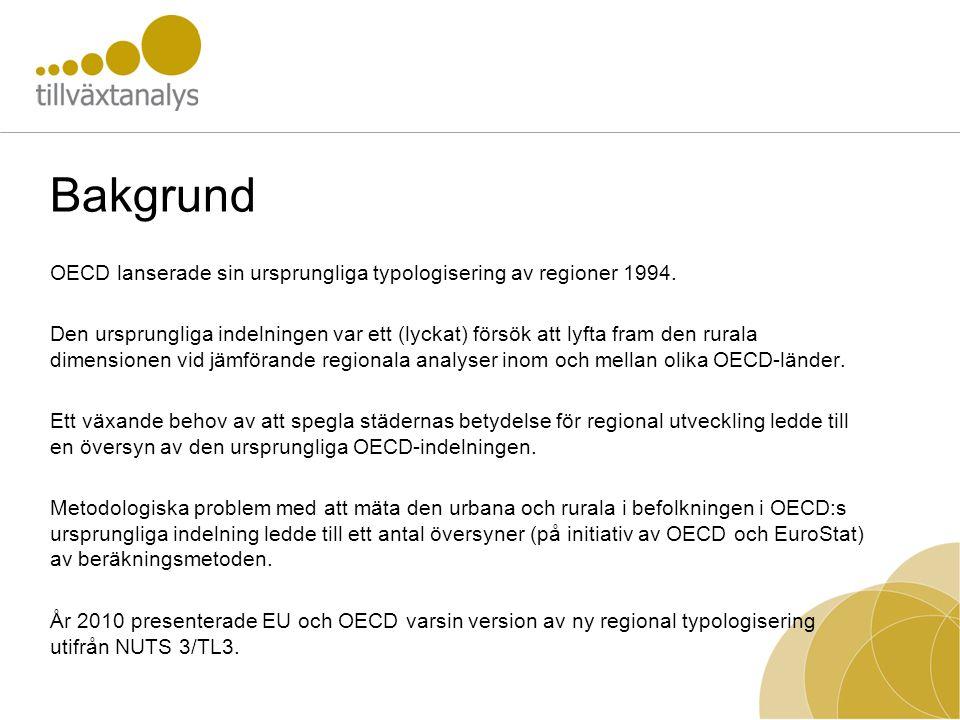 Bakgrund OECD lanserade sin ursprungliga typologisering av regioner 1994. Den ursprungliga indelningen var ett (lyckat) försök att lyfta fram den rura
