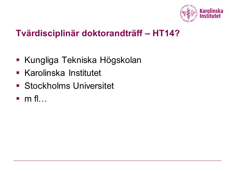 """Triple S Open Mingle"" Nov 2012 40+ undergraduate and PhD students 5 different universities:  Karolinska Institutet  Royal Institute of Technology "