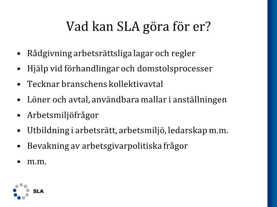 Vad kan SLA göra för er.