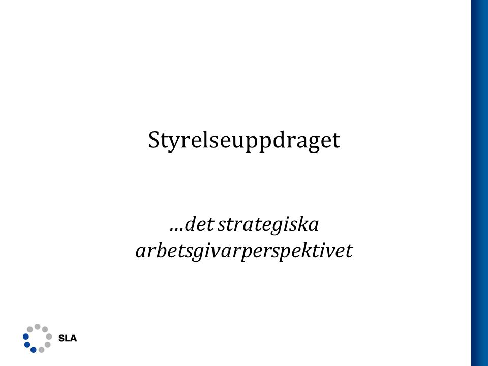 Styrelseuppdraget …det strategiska arbetsgivarperspektivet