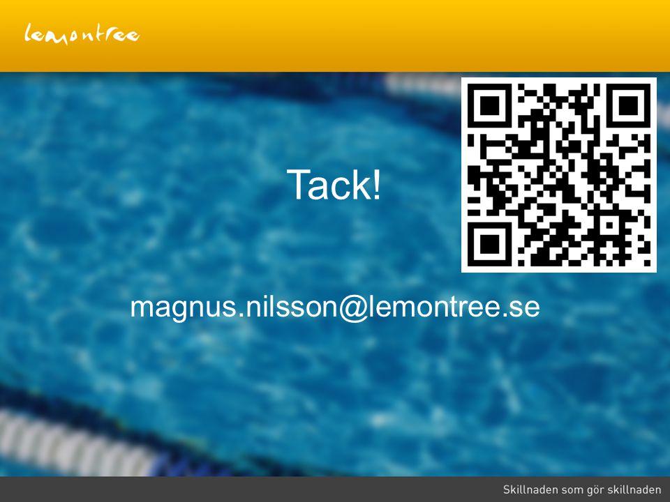 Tack! magnus.nilsson@lemontree.se