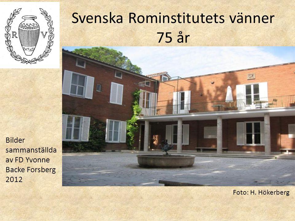 Svenska Rominstitutets vänner 75 år Bilder sammanställda av FD Yvonne Backe Forsberg 2012 Foto: H. Hökerberg
