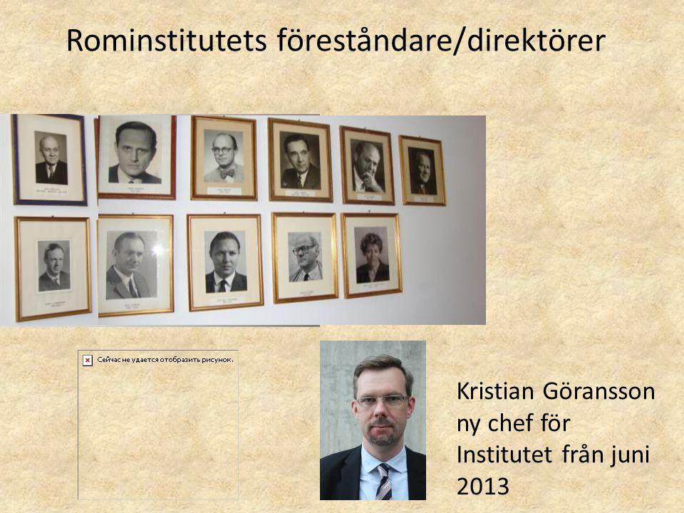 Rominstitutets föreståndare/direktörer Kristian Göransson ny chef för Institutet från juni 2013