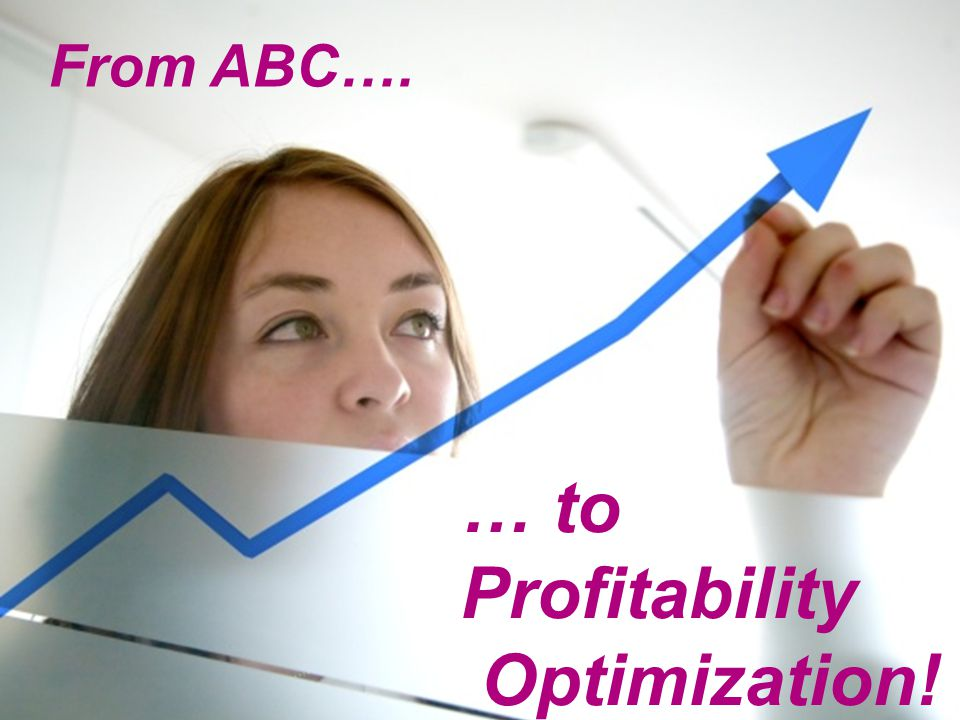 From ABC…. … to Profitability Optimization!