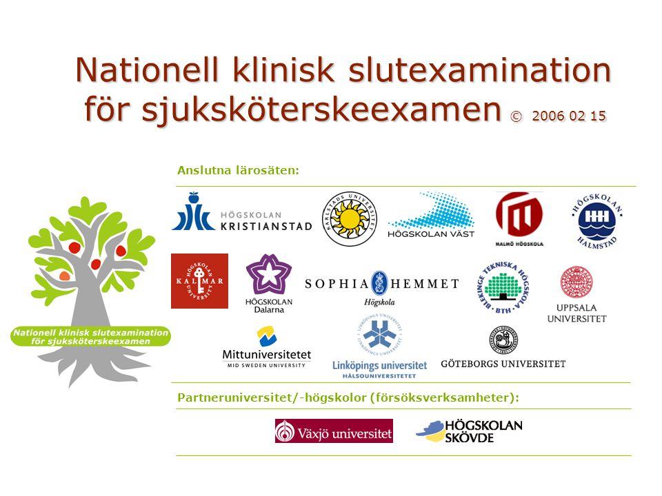 Nationell klinisk slutexamination för sjuksköterskeexamen © 2006-02-15/version 2009-05-18Nationell klinisk slutexamination för sjuksköterskeexamen © 2