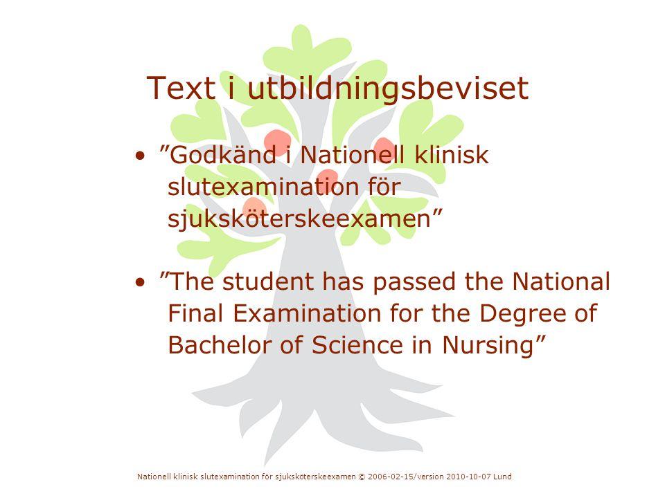 """Nationell klinisk slutexamination för sjuksköterskeexamen © 2006-02-15/version 2010-10-07 Lund Text i utbildningsbeviset • """"Godkänd i Nationell klinis"""