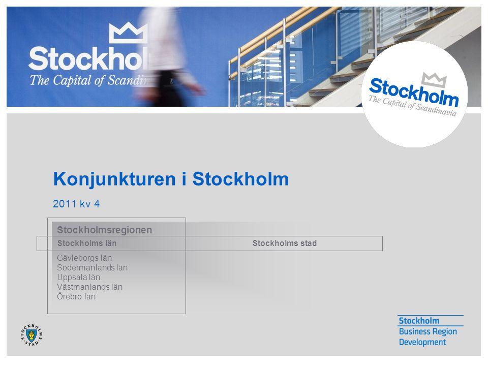 Konjunkturen i Stockholm 2011 kv 4 Stockholmsregionen Stockholms län Stockholms stad Gävleborgs län Södermanlands län Uppsala län Västmanlands län Örebro län