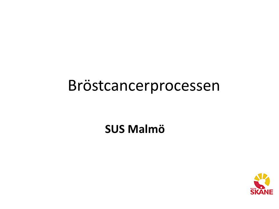 Bröstcancerprocessen SUS Malmö