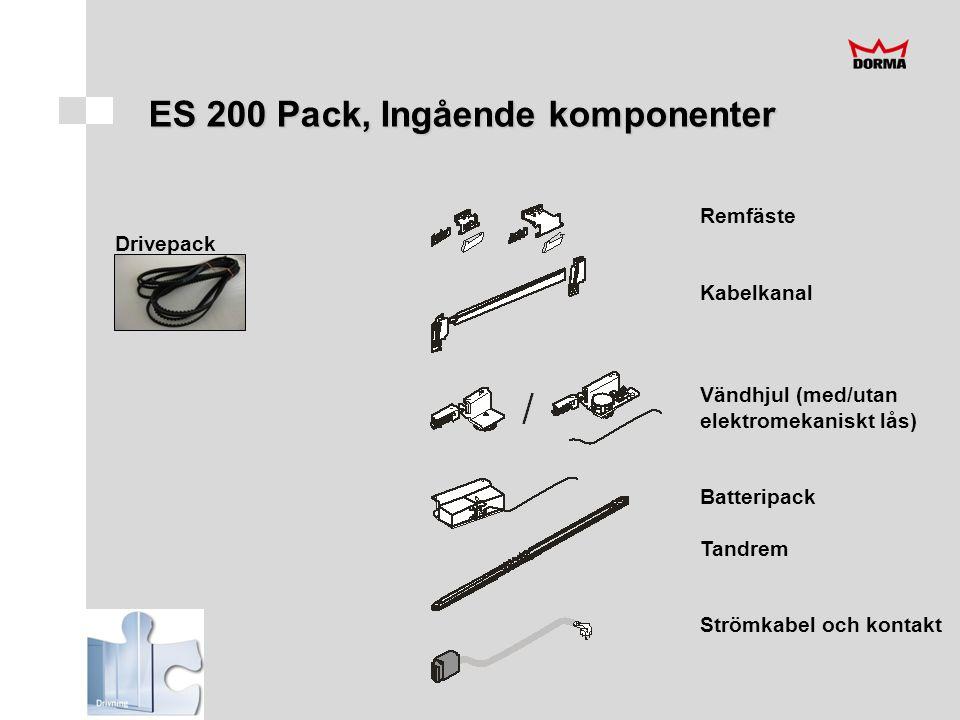 Drivepack Remfäste Kabelkanal Vändhjul (med/utan elektromekaniskt lås) Batteripack Tandrem Strömkabel och kontakt ES 200 Pack, Ingående komponenter