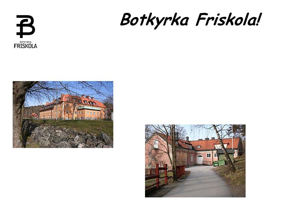 Varför ska Du välja Botkyrka Friskola.