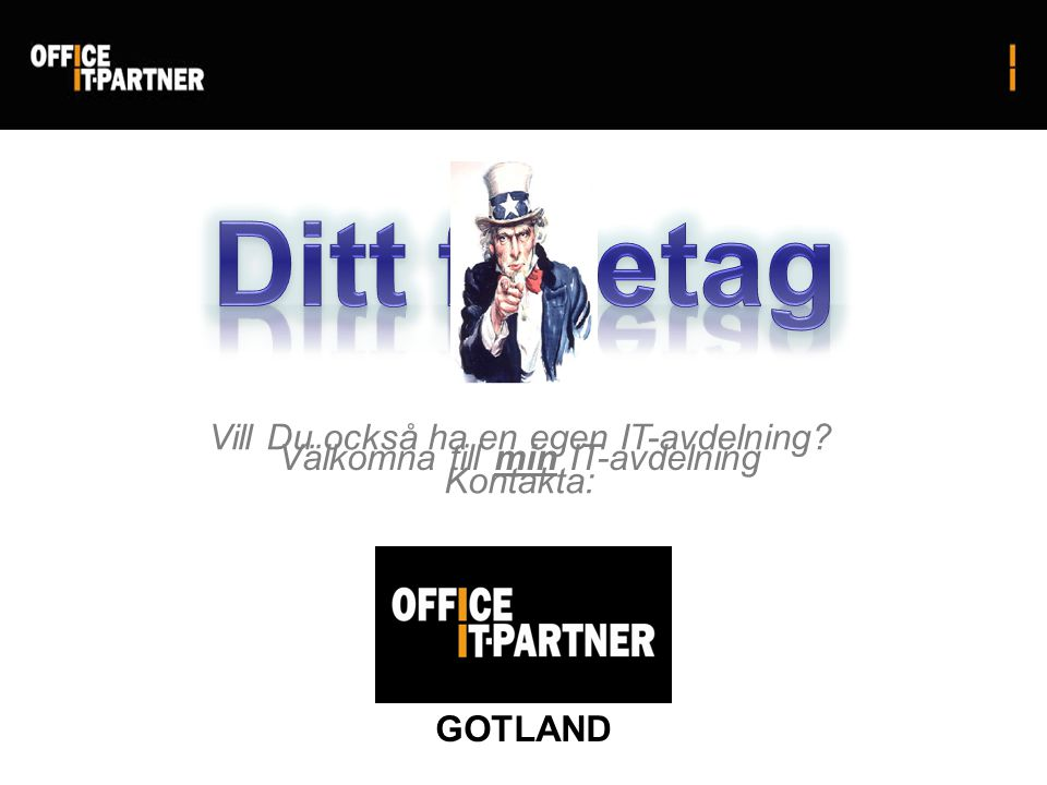 Vill Du också ha en egen IT-avdelning Kontakta: Välkomna till min IT-avdelning GOTLAND