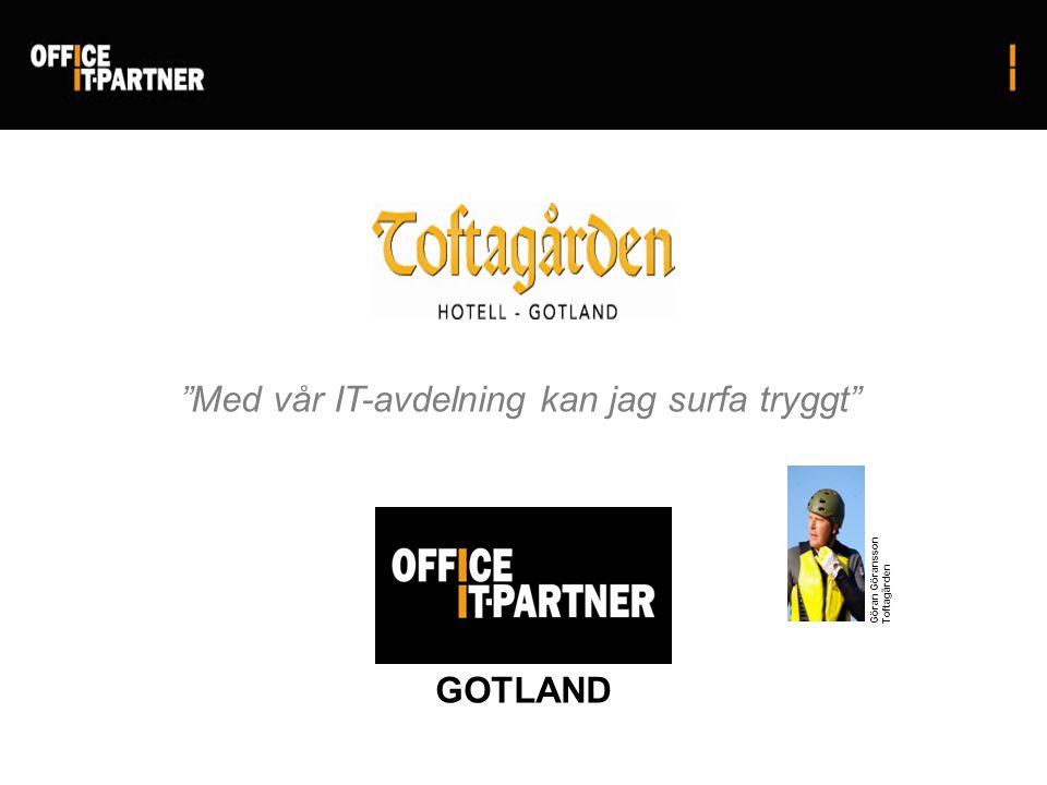 Med vår IT-avdelning kan jag surfa tryggt GOTLAND Göran Göransson Toftagården