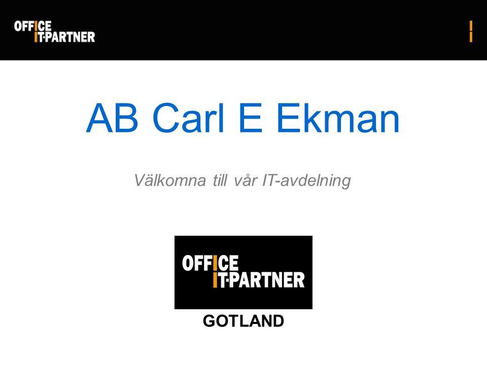 Välkomna till vår IT-avdelning GOTLAND AB Carl E Ekman