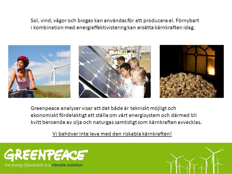 Greenpeace analyser visar att det både är tekniskt möjligt och ekonomiskt fördelaktigt att ställa om vårt energisystem och därmed bli kvitt beroende av olja och naturgas samtidigt som kärnkraften avvecklas.