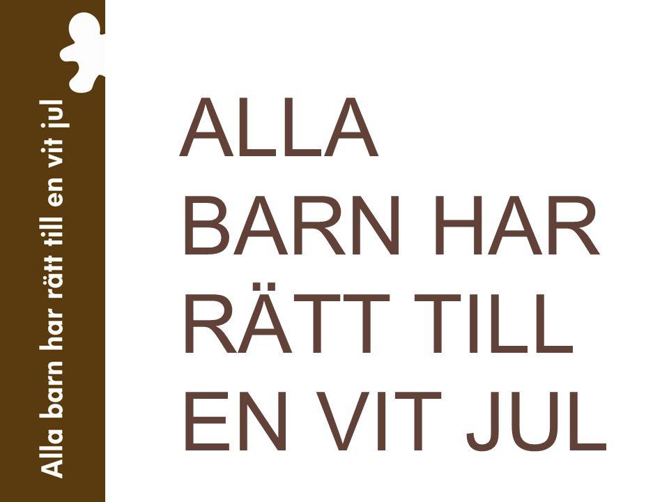 ALLA BARN HAR RÄTT TILL EN VIT JUL