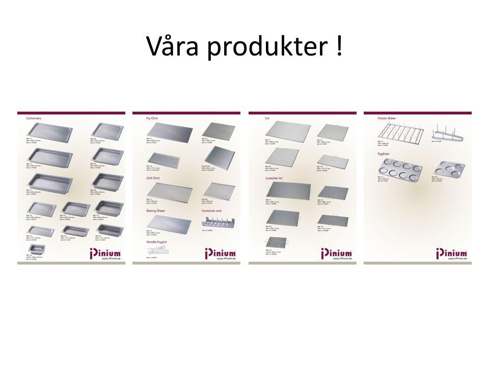 Våra produkter !