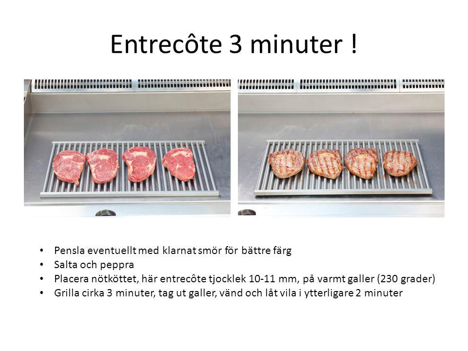 Entrecôte 3 minuter ! • Pensla eventuellt med klarnat smör för bättre färg • Salta och peppra • Placera nötköttet, här entrecôte tjocklek 10-11 mm, på