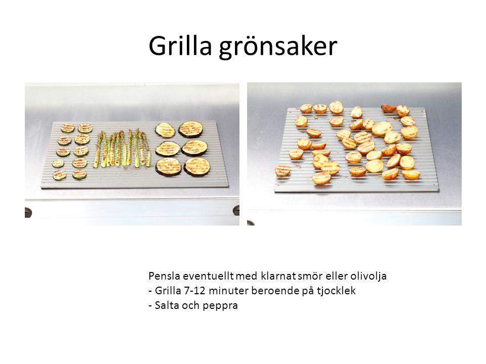 Grilla grönsaker Pensla eventuellt med klarnat smör eller olivolja - Grilla 7-12 minuter beroende på tjocklek - Salta och peppra