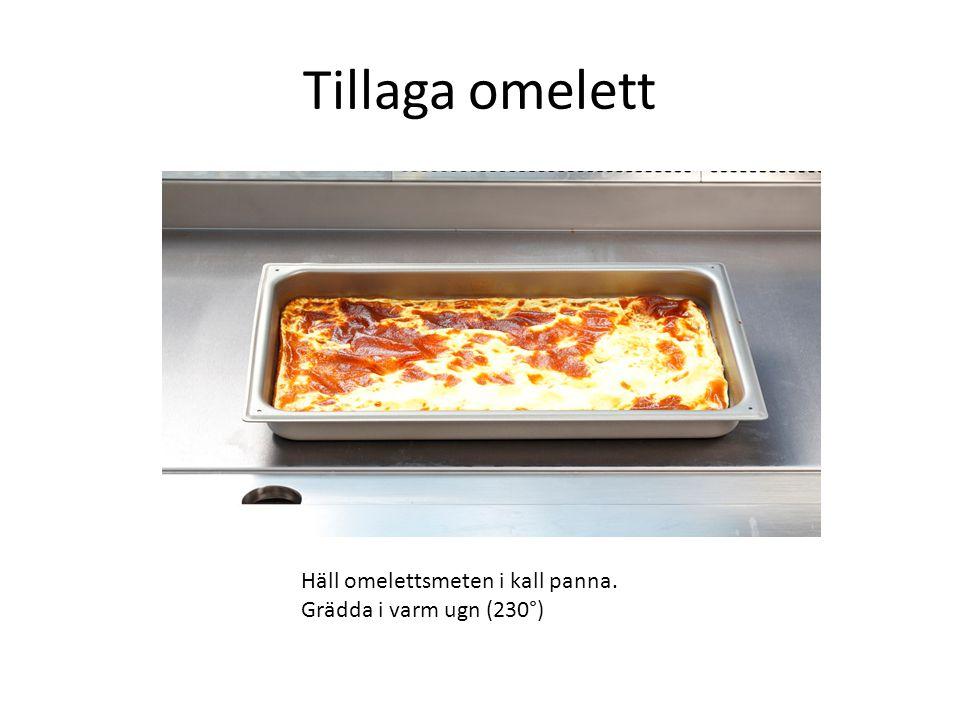 Tillaga omelett Häll omelettsmeten i kall panna. Grädda i varm ugn (230°)