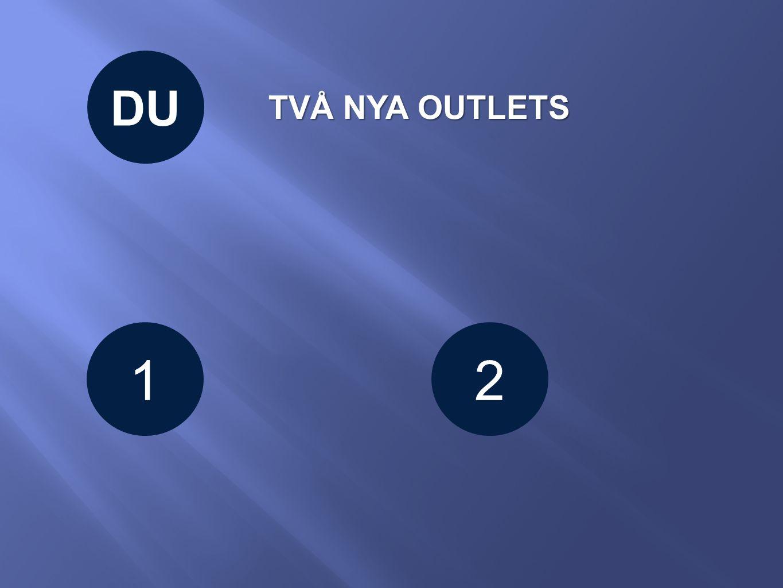 12 TVÅ NYA OUTLETS