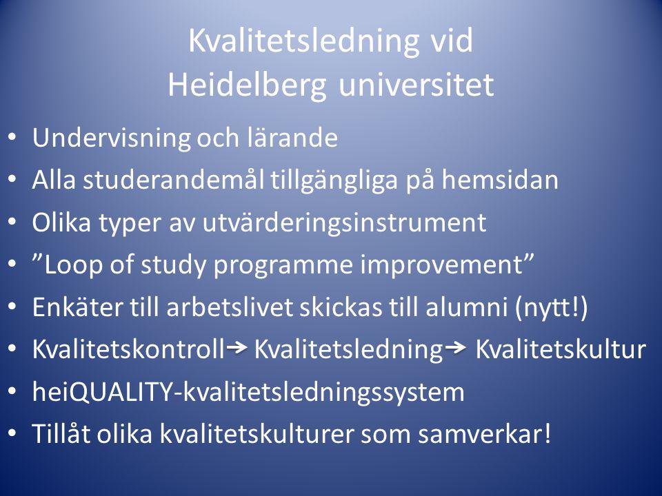 Kvalitetsledning vid Heidelberg universitet • Undervisning och lärande • Alla studerandemål tillgängliga på hemsidan • Olika typer av utvärderingsinst