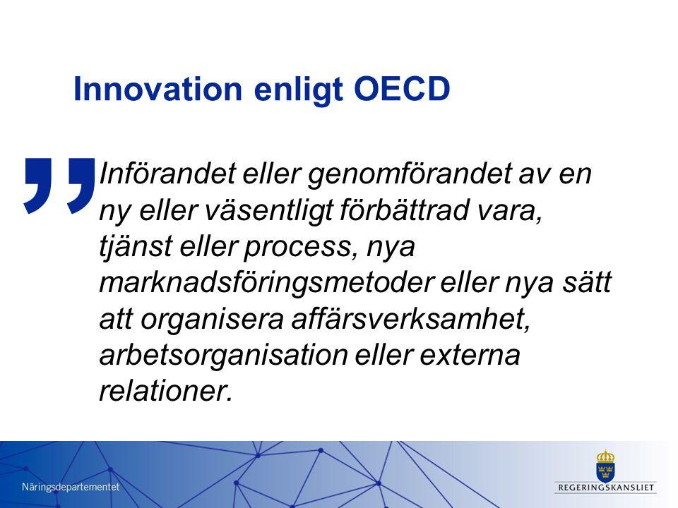 Innovation enligt OECD Införandet eller genomförandet av en ny eller väsentligt förbättrad vara, tjänst eller process, nya marknadsföringsmetoder elle