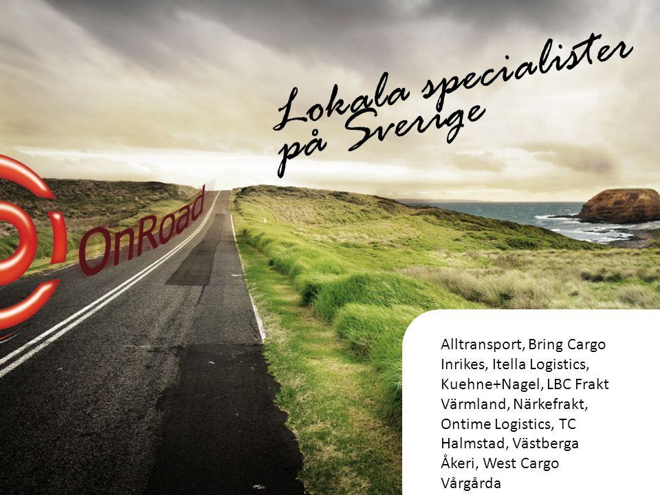 Lokala specialister på Sverige Alltransport, Bring Cargo Inrikes, Itella Logistics, Kuehne+Nagel, LBC Frakt Värmland, Närkefrakt, Ontime Logistics, TC Halmstad, Västberga Åkeri, West Cargo Vårgårda