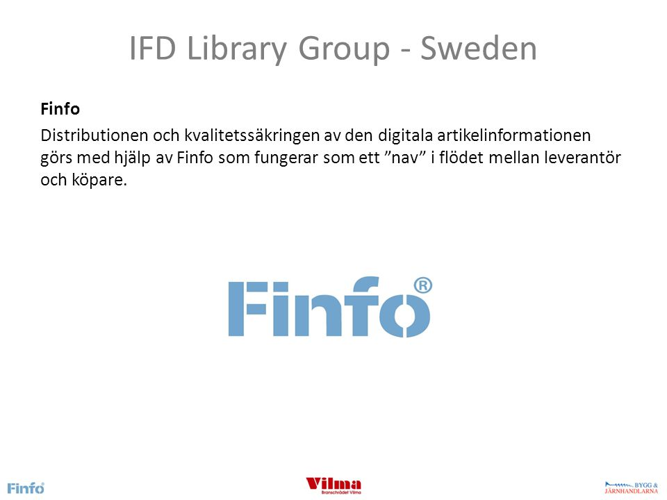 IFD Library Group - Sweden Finfo Distributionen och kvalitetssäkringen av den digitala artikelinformationen görs med hjälp av Finfo som fungerar som ett nav i flödet mellan leverantör och köpare.
