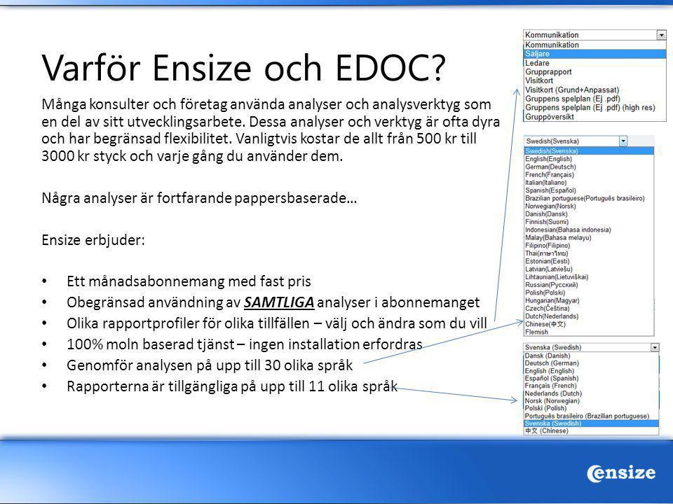 Varför Ensize och EDOC? Många konsulter och företag använda analyser och analysverktyg som en del av sitt utvecklingsarbete. Dessa analyser och verkty