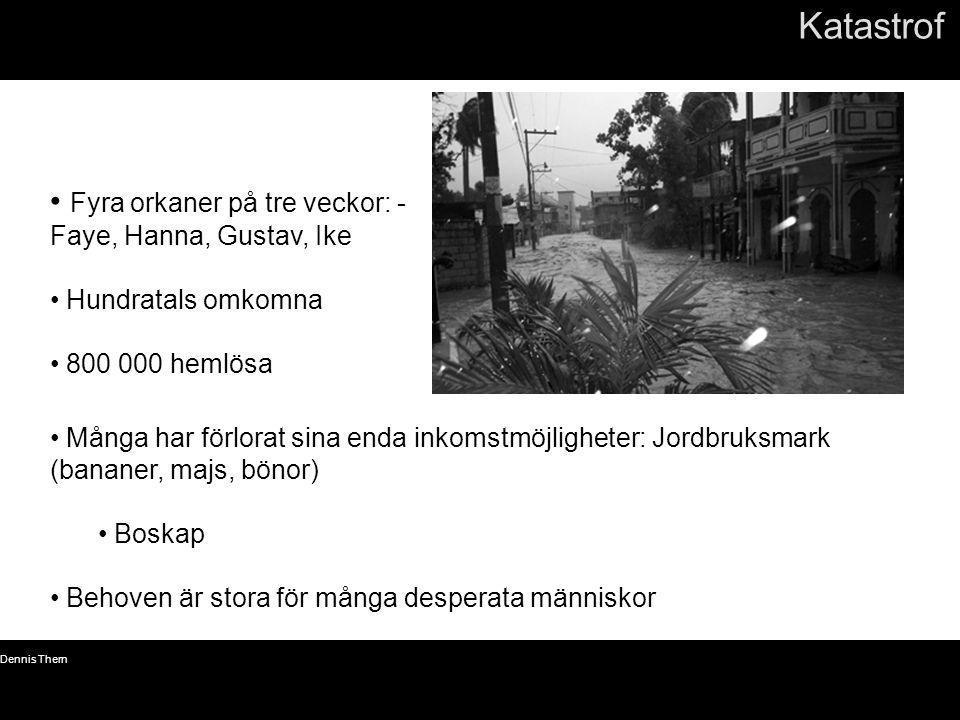 © Dennis Thern 6 Katastrof • Fyra orkaner på tre veckor: - Faye, Hanna, Gustav, Ike • Hundratals omkomna • 800 000 hemlösa • Många har förlorat sina e