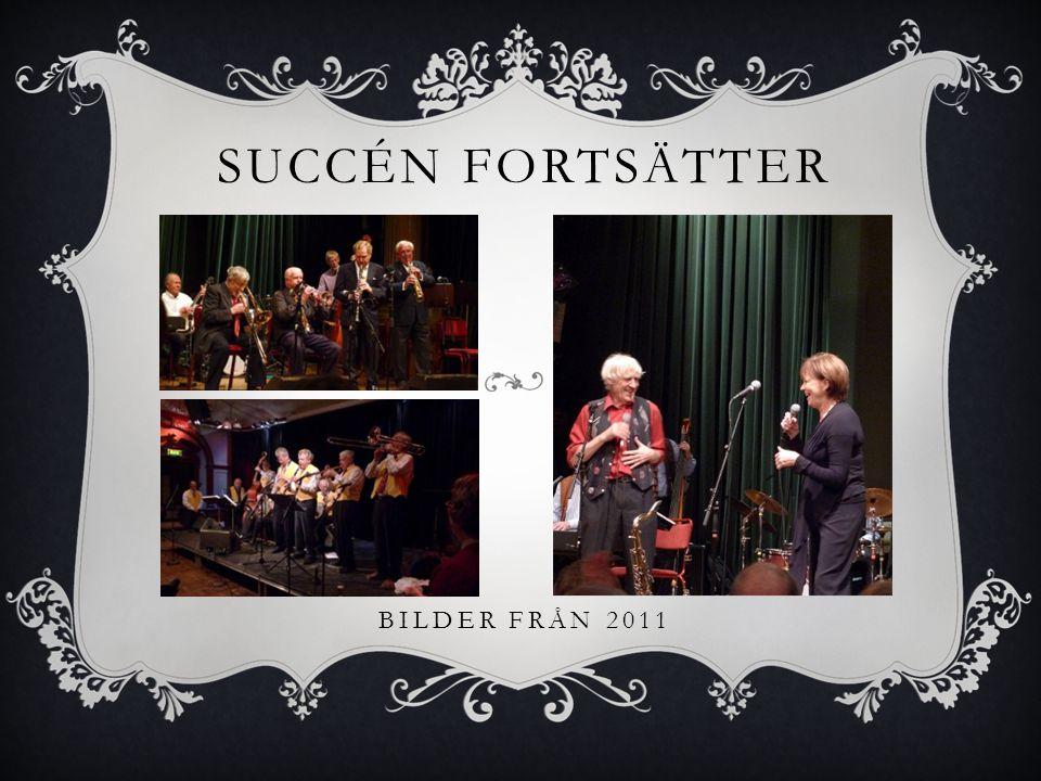 SUCCÉN FORTSÄTTER BILDER FRÅN 2011