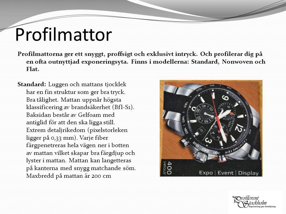 Profilmattor Profilmattorna ger ett snyggt, proffsigt och exklusivt intryck. Och profilerar dig på en ofta outnyttjad exponeringsyta. Finns i modeller