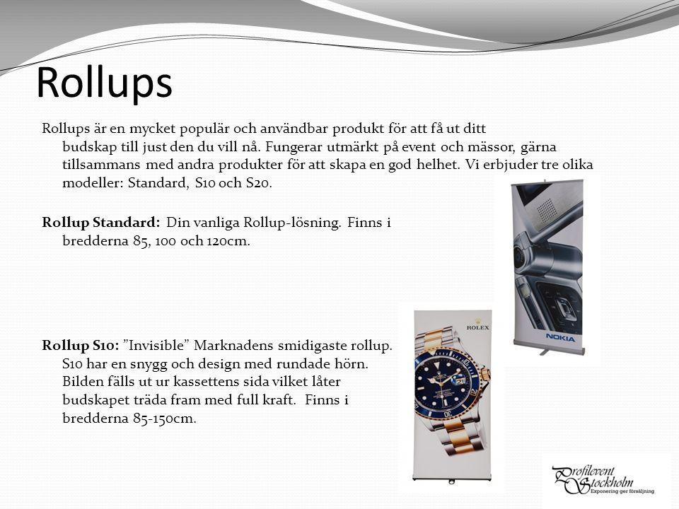 Rollups Rollups är en mycket populär och användbar produkt för att få ut ditt budskap till just den du vill nå. Fungerar utmärkt på event och mässor,