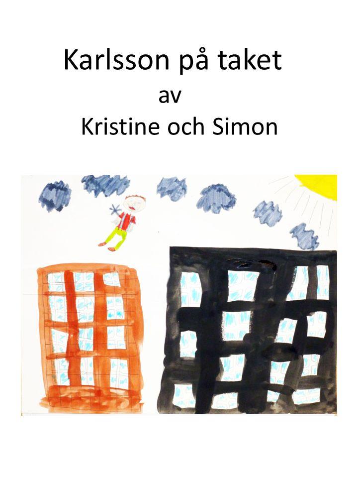 Karlsson på taket av Kristine och Simon