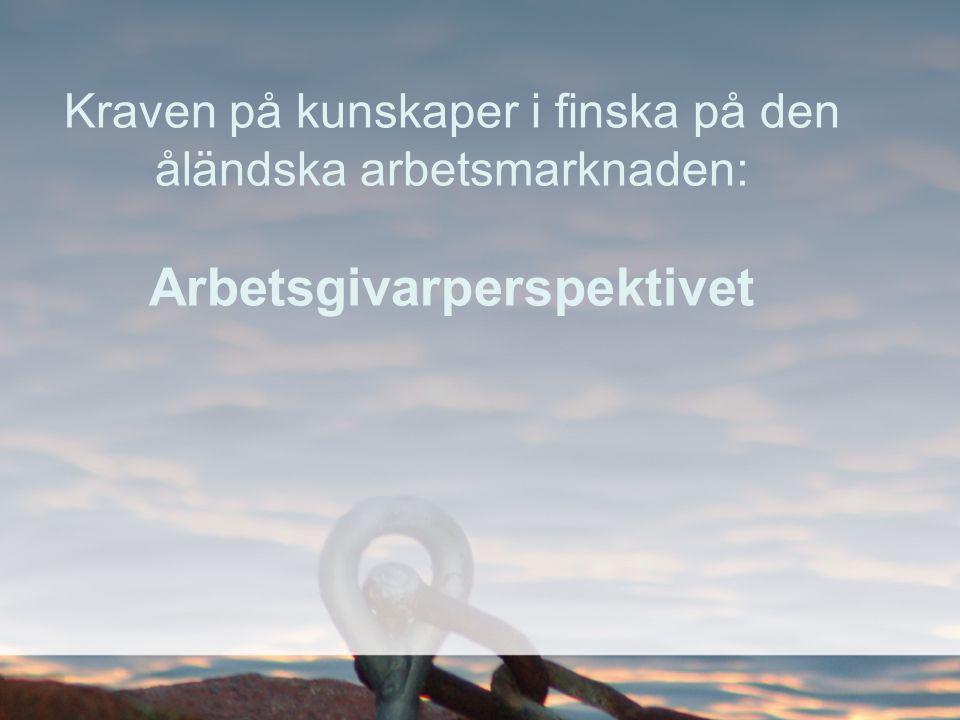Kraven på kunskaper i finska på den åländska arbetsmarknaden: Arbetsgivarperspektivet