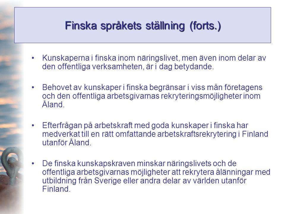 Finska språkets ställning (forts.) •Kunskaperna i finska inom näringslivet, men även inom delar av den offentliga verksamheten, är i dag betydande. •B