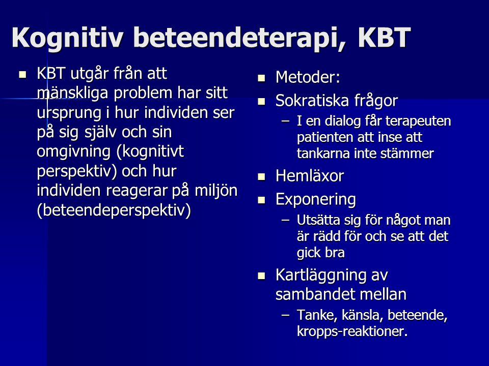 Kognitiv beteendeterapi, KBT  KBT utgår från att mänskliga problem har sitt ursprung i hur individen ser på sig själv och sin omgivning (kognitivt pe